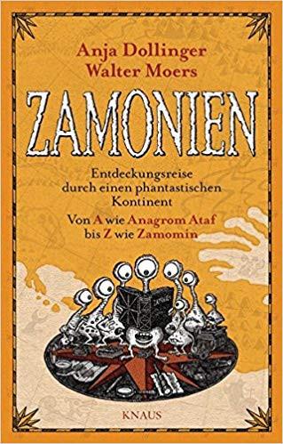 Zamonien: Entdeckungsreise durch einen phantastischen Kontinent - Von A wie Anagrom Ataf bis Z wie Z