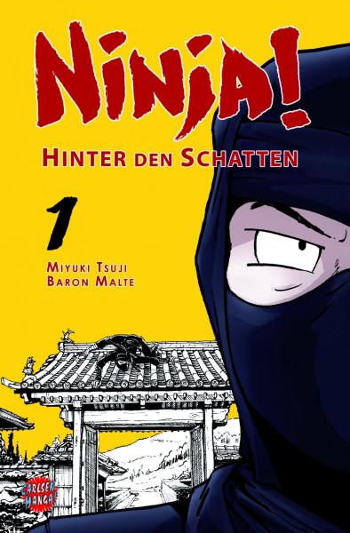 Ninja! - Hinter den Schatten, Band 1